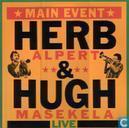 Main Event - Herb Alpert & Hugh Masekela Live