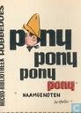 Pony pony pony pony en de naamgenoten