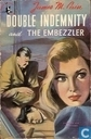 Double indemnity ; and: The embezzler