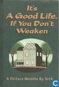 It's a good life, if you don't weaken
