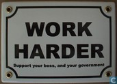 Emailleschild - Work harder - Work Harder