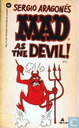 Mad as the Devil!