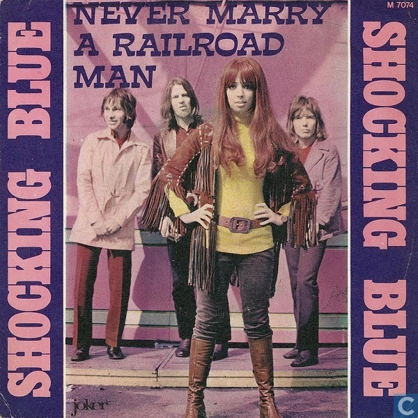 Vinyl records and CDs - Shocking Blue - Never Marry a Railroad Man