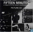 Fifteen Minutes - A Tribute To The Velvet Underground