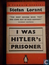 I was Hitler's prisoner