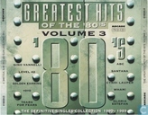 The Greatest Hits Of The 80's Volume 3