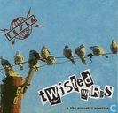 Twisted wires & the acoustic sessions