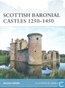 Livre - Fortress - Scottish Baronial Castles 1250-1450
