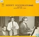 Benny Goodman 1945 Sextet Quintet and Trio