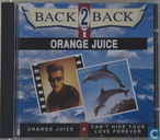 Orange Juice + Can't hide your love forever