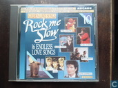 Rock Me Slow (16 Endless Love Songs)