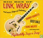 Big Box of Link Wray and More Kings of Distortion