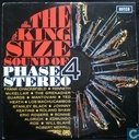 The King Size Sound of Phase 4 Stereo