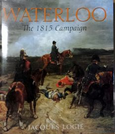 Waterloo; Jacques Logie - Waterloo. The 1815 campaign - 2003