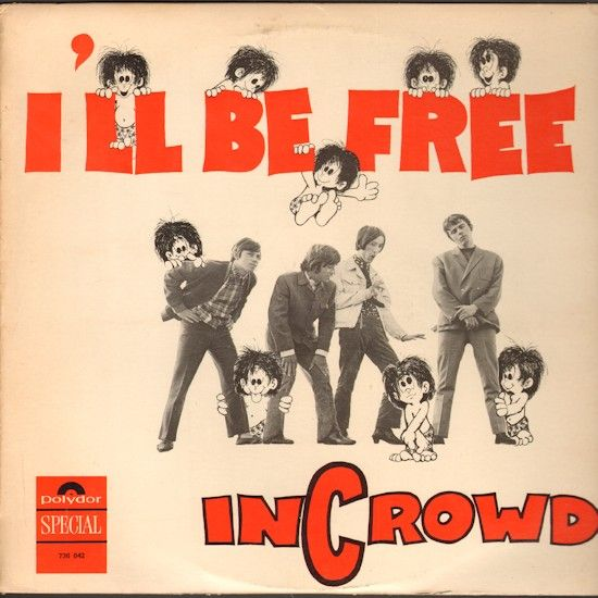 The Incrowd Incrowd I'll Be Free