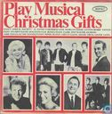 Play Musical Christmas Gifts