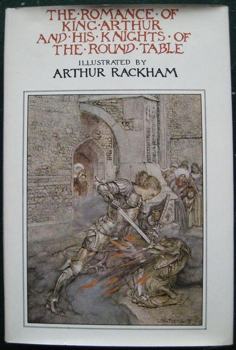 Arthur rackham ills the romance of king arthur and for 12 knights of the round table of king arthur