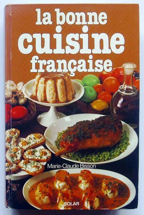 culinary marie claude bisson la bonne cuisine francaise 1979 catawiki. Black Bedroom Furniture Sets. Home Design Ideas