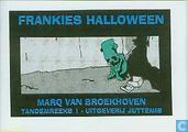 Frankies Halloween / Opening