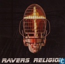 Ravers Religion - The Religion Is Back