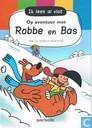 Op avontuur met Robbe en Bas