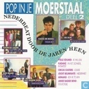 Pop in je moerstaal 2