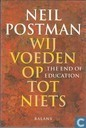 Livres - Divers - Wij voeden op tot niets (The end of education)