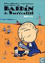 Strips - Bardín de surrealist - Feiten, uitspraken, overpeinzingen en avonturen van Bardin de surrealist