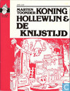 Comic Books - Koning Hollewijn - Koning Hollewijn & de knijstijd
