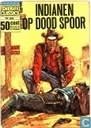 Strips - Billy West - Indianen op dood spoor