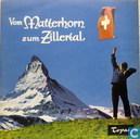 Vom Matterhorn züm Zillertal