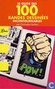 Bandes dessinées - Guide des 100 bandes dessinées incontournables, Le - Le guide des 100 bandes dessinées incontournables