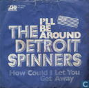 Vinyl records and CDs - Spinners, The - I'll Be Around