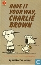 Comics - Peanuts, Die - Have it your way, Charlie Brown