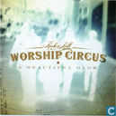 Disques vinyl et CD - Rock n Roll Worship Circus - A beautiful glow