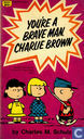 Comic Books - Peanuts - You're a brave man, Charlie Brown