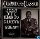 A Giant of the tenor sax Chu Berry 1938 and 1941