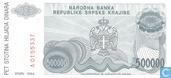 Billets de banque - Narodna Banka Republike Srpske Krajine - Krajina serbe 500.000 Dinara