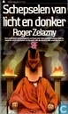 Books - Zelazny, Roger - Schepselen van Licht en Donker