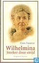 Wilhelmina  ,,sterker door strijd,,