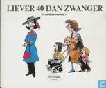 Bandes dessinées - Liever 40 dan zwanger - Liever 40 dan zwanger