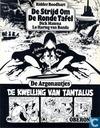 De strijd om de Ronde Tafel + De kwelling van Tantalus