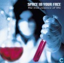 Vinyl records and CDs - Space In Your Face - the true essence of life