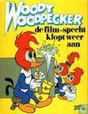 Strips - Woody Woodpecker - De film-specht klopt weer aan