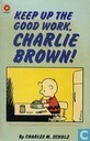 Bandes dessinées - Peanuts - Keep up the good work, Charlie Brown