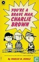 Strips - Peanuts - You're a brave man, Charlie Brown