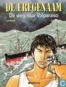 Bandes dessinées - Beaux Rivages - De weg naar Valparaiso