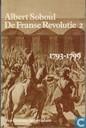 Livres - Divers - De Franse revolutie 1789-1793; De Franse revolutie 1793-1799