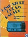 Livres - Divers - Dime-Store Dream Parade; Popular Culture 1915-1955