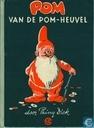 Livres - Pom, Verk en Fop - Pom van de Pom-heuvel